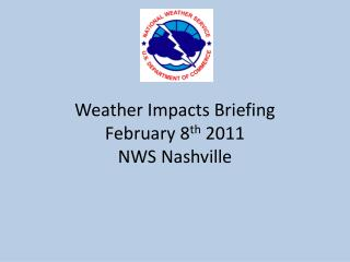 Weather Impacts Briefing February 8 th  2011 NWS Nashville