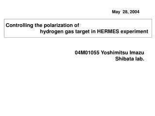 Co ntrolling the polarization of                         hydrogen gas target in HERMES experiment