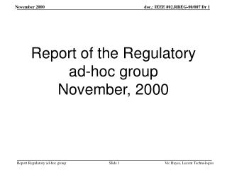 Report of the Regulatory ad-hoc group  November, 2000