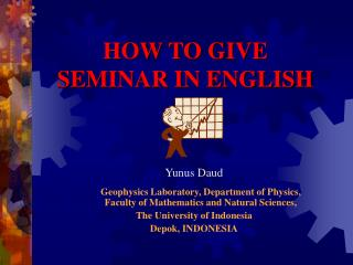 HOW TO GIVE  SEMINAR IN ENGLISH