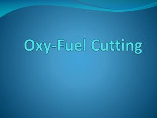 Oxy-Fuel Cutting