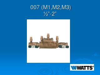 """007 (M1,M2,M3) ½""""-2"""""""
