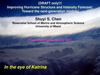 Shuyi S. Chen Rosenstial School of Marine and Atmospheric Science University of Miami