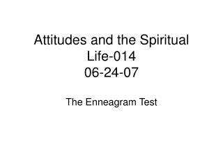 Attitudes and the Spiritual Life-014 06-24-07
