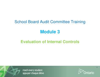 School Board Audit Committee Training   Module 3  Evaluation of Internal Controls