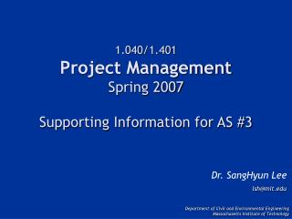 1.040/1.401 Project Management Spring 2007 Supporting Information for AS #3