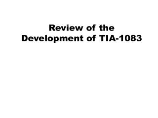 Review of the Development of TIA-1083