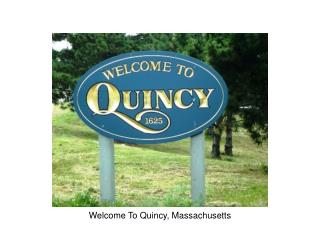 Welcome To Quincy, Massachusetts