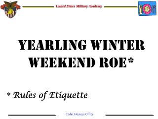 Yearling Winter Weekend ROE*