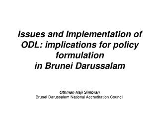 Issues and Implementation of ODL: implications for policy formulation  in Brunei Darussalam