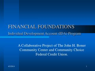FINANCIAL FOUNDATIONS Individual Development Account IDA Program