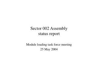Sector 002 Assembly status report