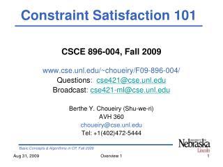 CSCE 896-004, Fall 2009 cse.unl/~choueiry/F09-896-004/ Questions :   cse421@cse.unl