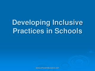 Developing Inclusive Practices in Schools