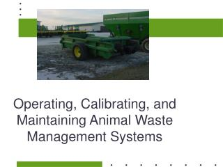 Operating, Calibrating, and Maintaining Animal Waste Management Systems