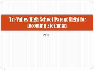Tri-Valley High  School Parent Night for Incoming Freshman