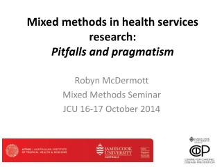 Mixed methods in health services research:  Pitfalls and pragmatism