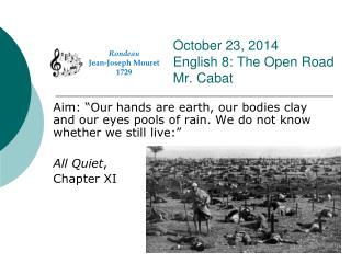 October 23, 2014 English 8: The Open Road Mr. Cabat