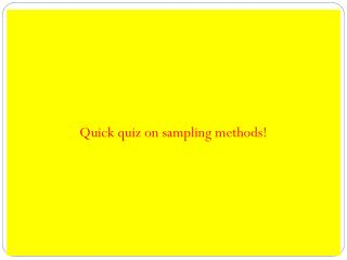 Quick quiz on sampling methods!