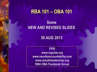 RBA 101 – OBA 101 Some  NEW AND REVISED SLIDES 30 AUG 2013