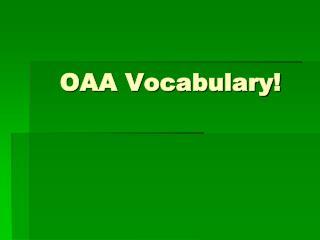 OAA Vocabulary!