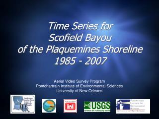 Time Series for Scofield  Bayou of the Plaquemines Shoreline 1985 - 2007