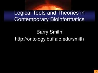 Logical Tools and Theories in Contemporary Bioinformatics