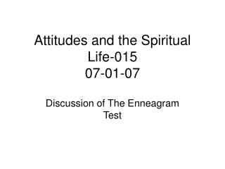 Attitudes and the Spiritual Life-015 07-01-07