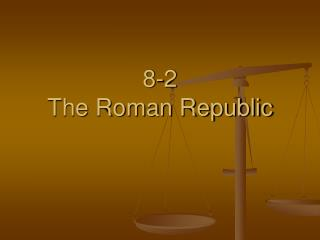 8-2 The Roman Republic