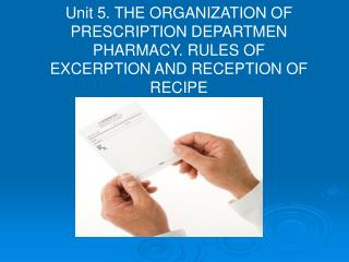 The prescribed-productional department of a drugstore carries out such functions: