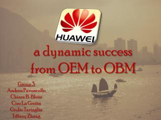 a dynamic success from OEM to OBM