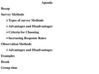 Agenda Recap Survey Methods Types of survey Methods Advantages and Disadvantages