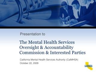 California Mental Health Services Authority (CalMHSA) October 22, 2009