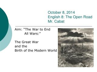 October 8, 2014 English 8: The Open Road Mr. Cabat
