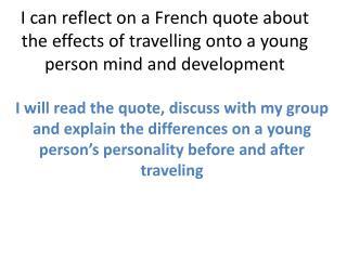 """"""" Les voyages  forment  la  jeunesse """""""