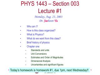 PHYS 1443 � Section 003 Lecture #1