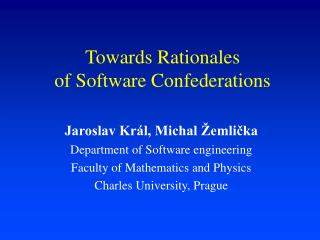 Towards Rationales  of Software Confederations