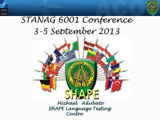 STANAG 6001 Conference 3-5 September 2013