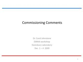 Commissioning Comments