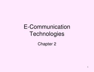 E-Communication Technologies
