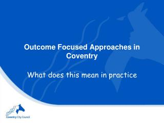 Outcome Focused Approaches in Coventry