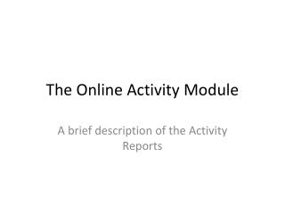 The Online Activity Module