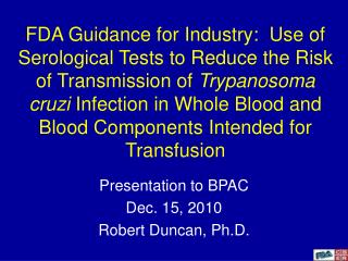 FDA Guidance for Industry:  Use of Serological Tests to Reduce the Risk of Transmission of Trypanosoma cruzi Infection i