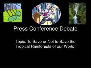 Press Conference Debate