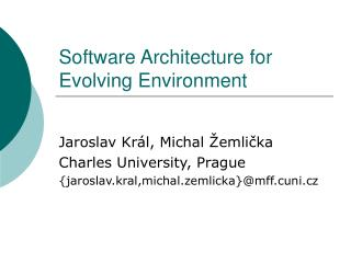 Software Architecture for Evolving Environment