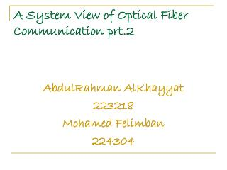 A System View of Optical Fiber Communication prt.2