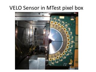 VELO Sensor in MTest pixel box