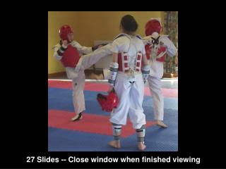 27 Slides -- Close window when finished viewing