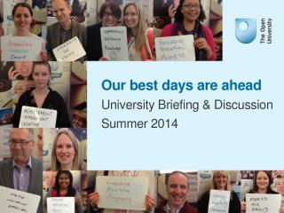 Our best  days  are ahead University  Briefing &  Discussion Summer  2014