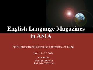 English Language Magazines                 in ASIA
